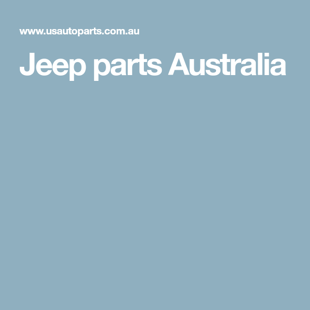 Jeep Parts Australia With Images Jeep Parts Jeep Jeep Cherokee