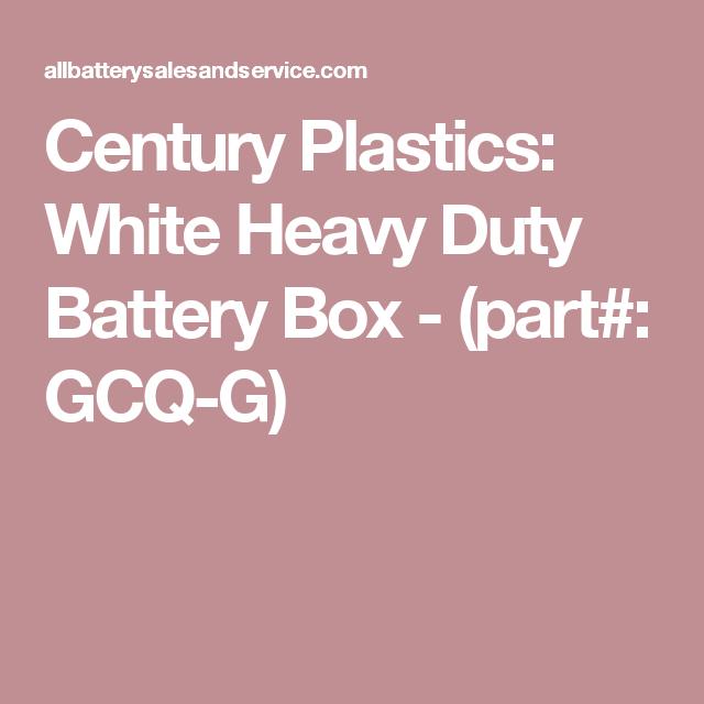 Century Plastics White Heavy Duty Battery Box Part Gcq G