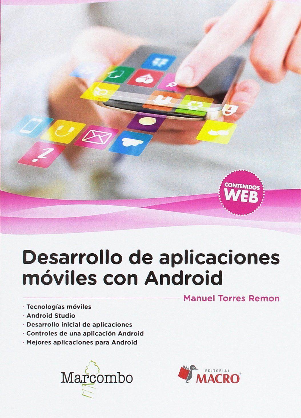 Desarrollo de aplicaciones móviles con Android / [Manuel Torres ...