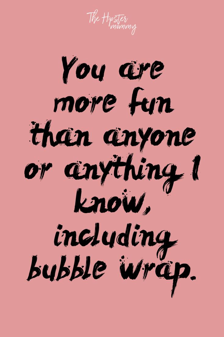 Bubble Wrap Quote #humorousfriendquotes