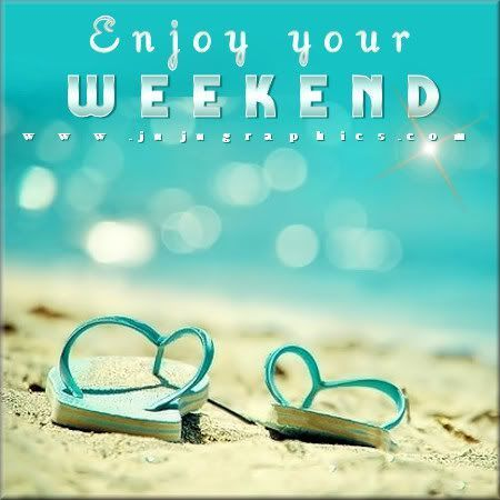 Enjoy Your Weekend Quotes Happy Weekend Happy Weekend