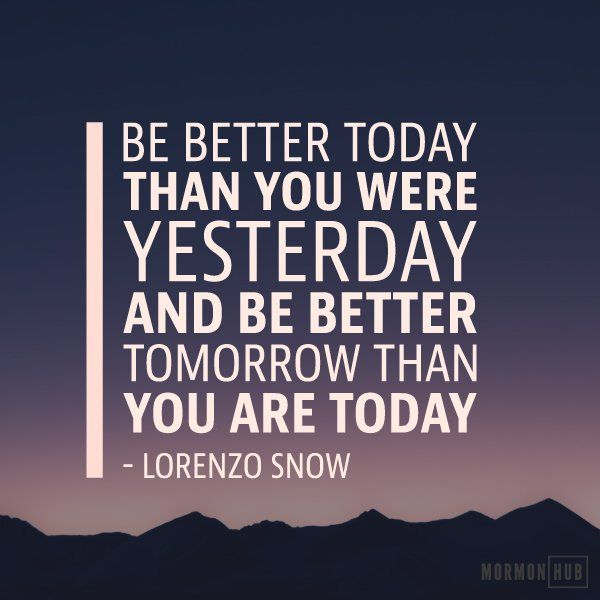 Always Strive To Improve Yourself To Become Better Today: It Is Our Duty To Be Better Today Than We Were Yesterday