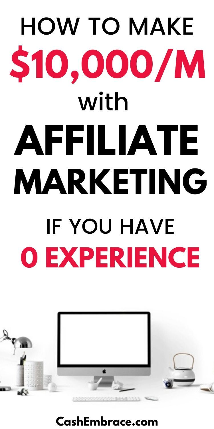 How To Make $10,000/Month With Affiliate Marketing
