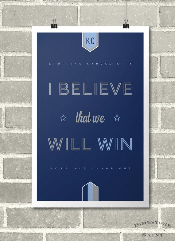 Sporting KC I Believe That We Will Win Poster MLS Soccer Champs By - Sporting kc wall decals