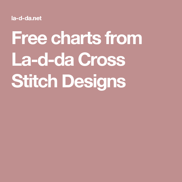 Free charts from La-d-da Cross Stitch Designs