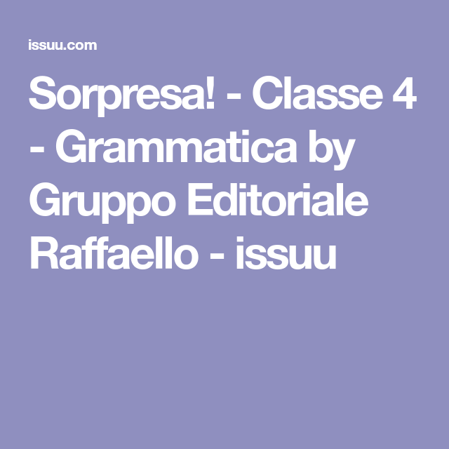 Sorpresa! - Classe 4 - Grammatica by Gruppo Editoriale Raffaello - issuu