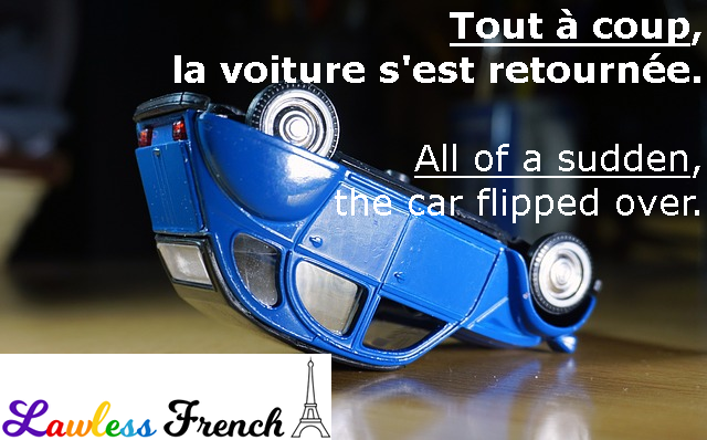 Tout à coup | Lawless French Blog | French expressions, Used