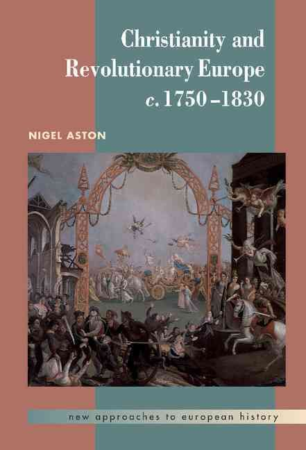 Christianity and Revolutionary Europe, 1750-1830