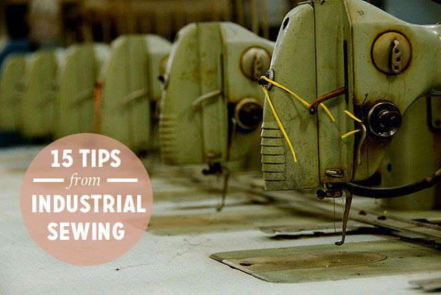 15 Things Home Sewers can learn from Indstrustial Sewing