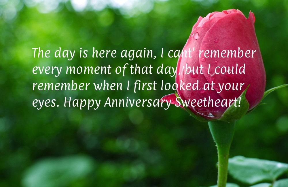 The Day Is Here Again, I Cantu0027 Remember Every Moment Of That Day, But I  Could Remember When I First Looked At Your Eyes. Happy Anniversary  Sweetheart!