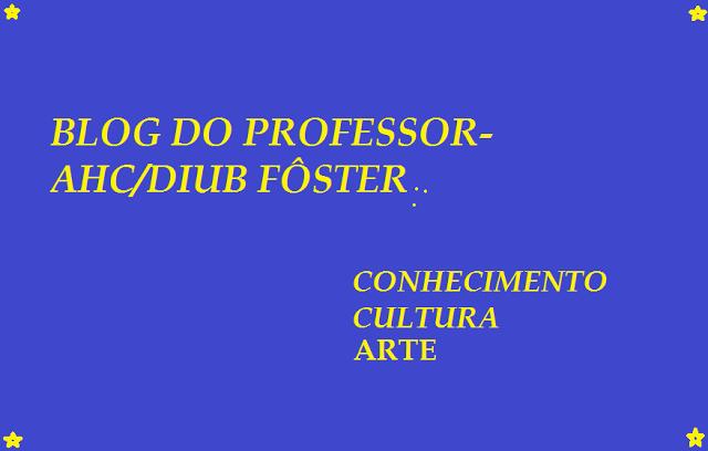 BLOG DO PROFESSOR-AHC/DIUB FÔSTER: TEM HORAS! AHC-DIUB FÔSTER.