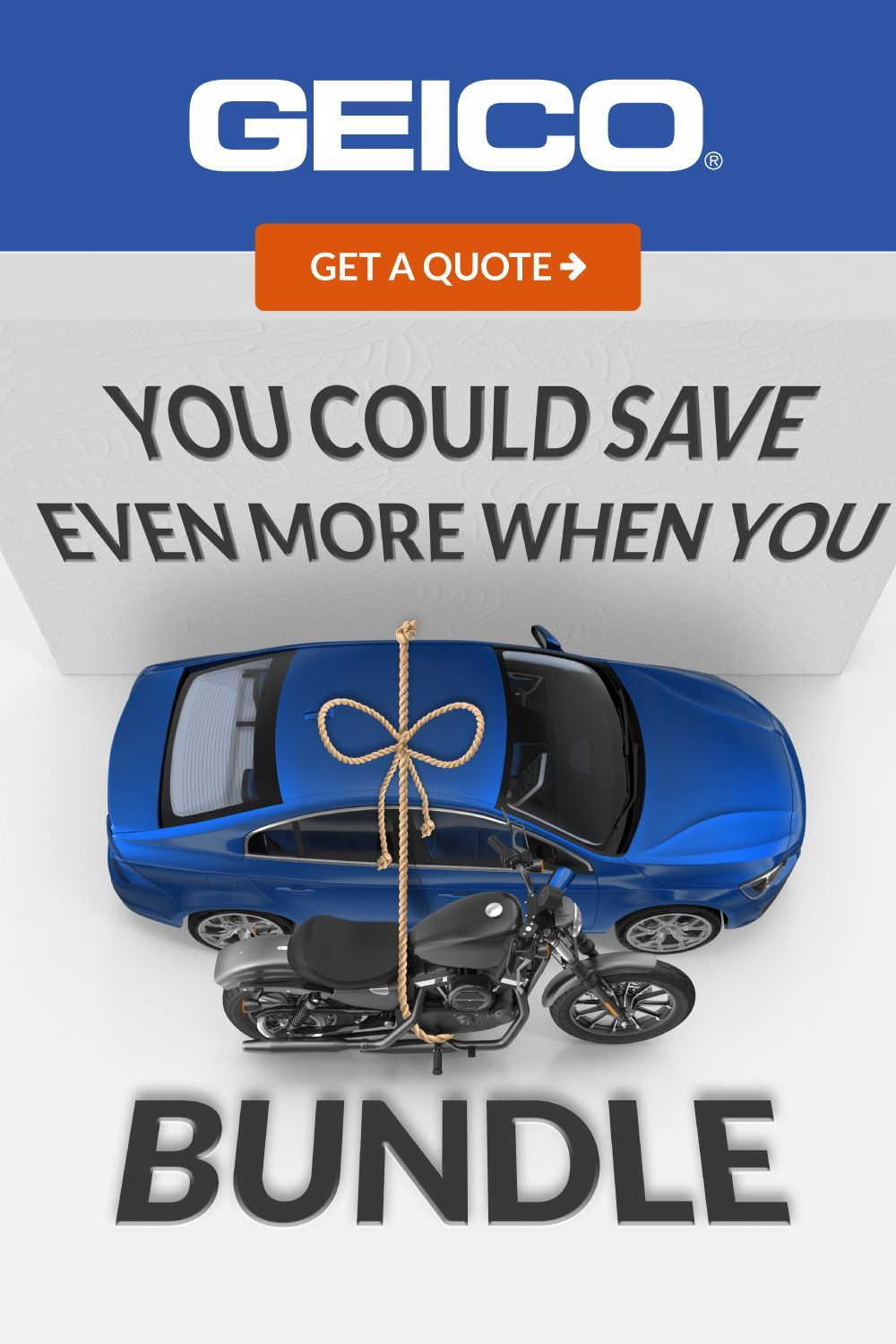 GEICO lets you bundle! Great rates, great coverage. You