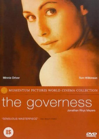 The Governess, 1998:  Minnie Driver, Tom Wilkinson, Florence Hoath, Jonathan Rhys Meyers, Harriet Walter, Arlene Cockburn, Emma Bird, Adam Levy, Countess Koulinskyi, Bruce Myers, Diana Brooks, Raymond Brody, Ashley Rowe, Sandra Goldbacher - director