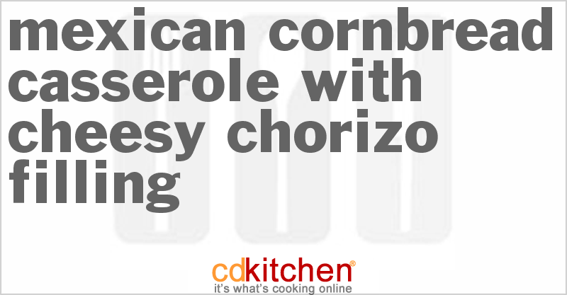 Mexican Cornbread Casserole With Cheesy Chorizo Filling - Made with , cornmeal, eggs, baking soda, salt, cream style corn, milk, bacon drippings, ground beef, chorizo sausage, onion, Cheddar cheese, jalapeno peppers | CDKitchen.com #mexicancornbreadcasserole
