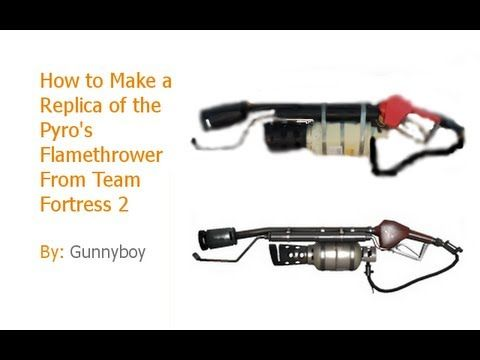 How to Make a Replica of the Pyro's Flamethrower From Tf2 - YouTube