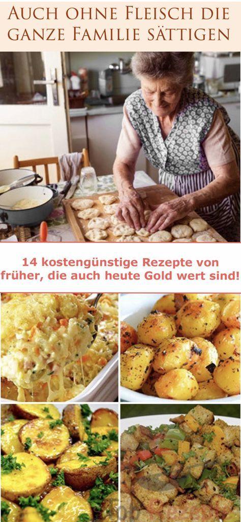 Auch ohne Fleisch die ganze Familie sättigen: 14 kostengünstige Rezepte von früher, die auch heute Gold wert sind #einfachegerichte