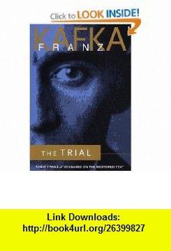 The Trial A New Translation Based on the Restored Text (9780805241655) Franz Kafka , ISBN-10: 0805241655  , ISBN-13: 978-0805241655 ,  , tutorials , pdf , ebook , torrent , downloads , rapidshare , filesonic , hotfile , megaupload , fileserve