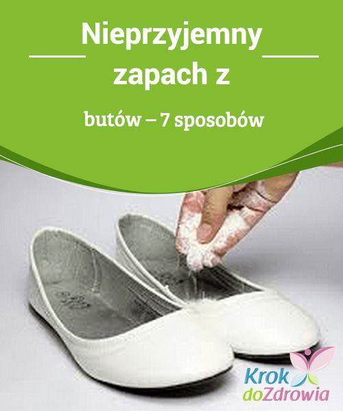 Nieprzyjemny Zapach Butow 7 Sposobow Krok Do Zdrowia Useful Life Hacks Health And Beauty Life Hacks