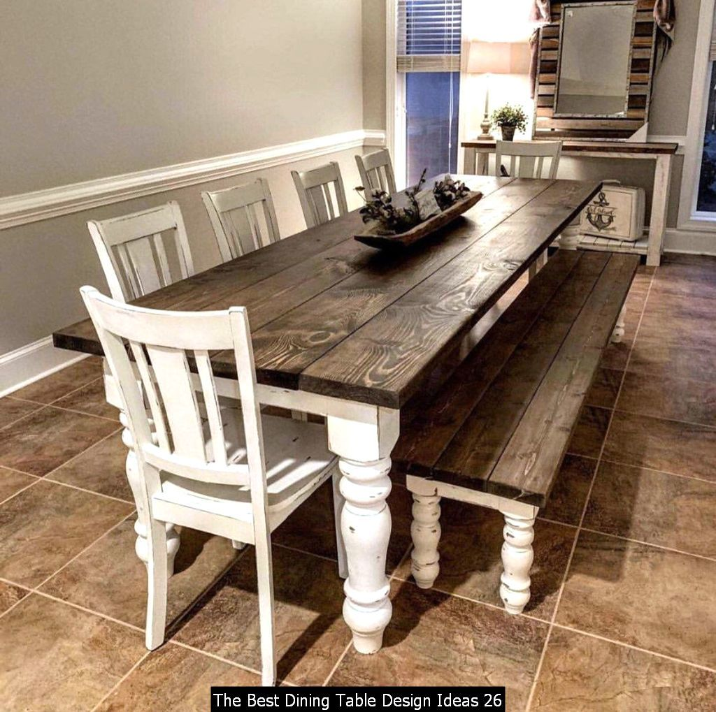 The Best Dining Table Design Ideas In 2020 Farmhouse Dining Room Table Farmhouse Style Kitchen Dining Room Remodel