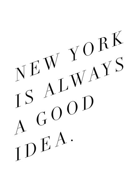 New York Is Always A Good Idea Art Print by Note to Self: The Print Shop