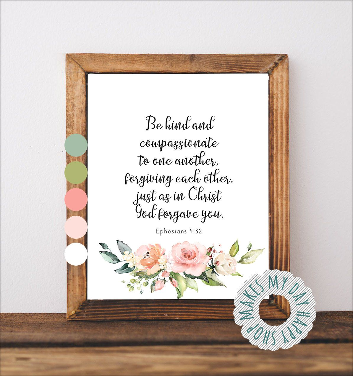 Be kind and compassionateephesians 432 bible verse print