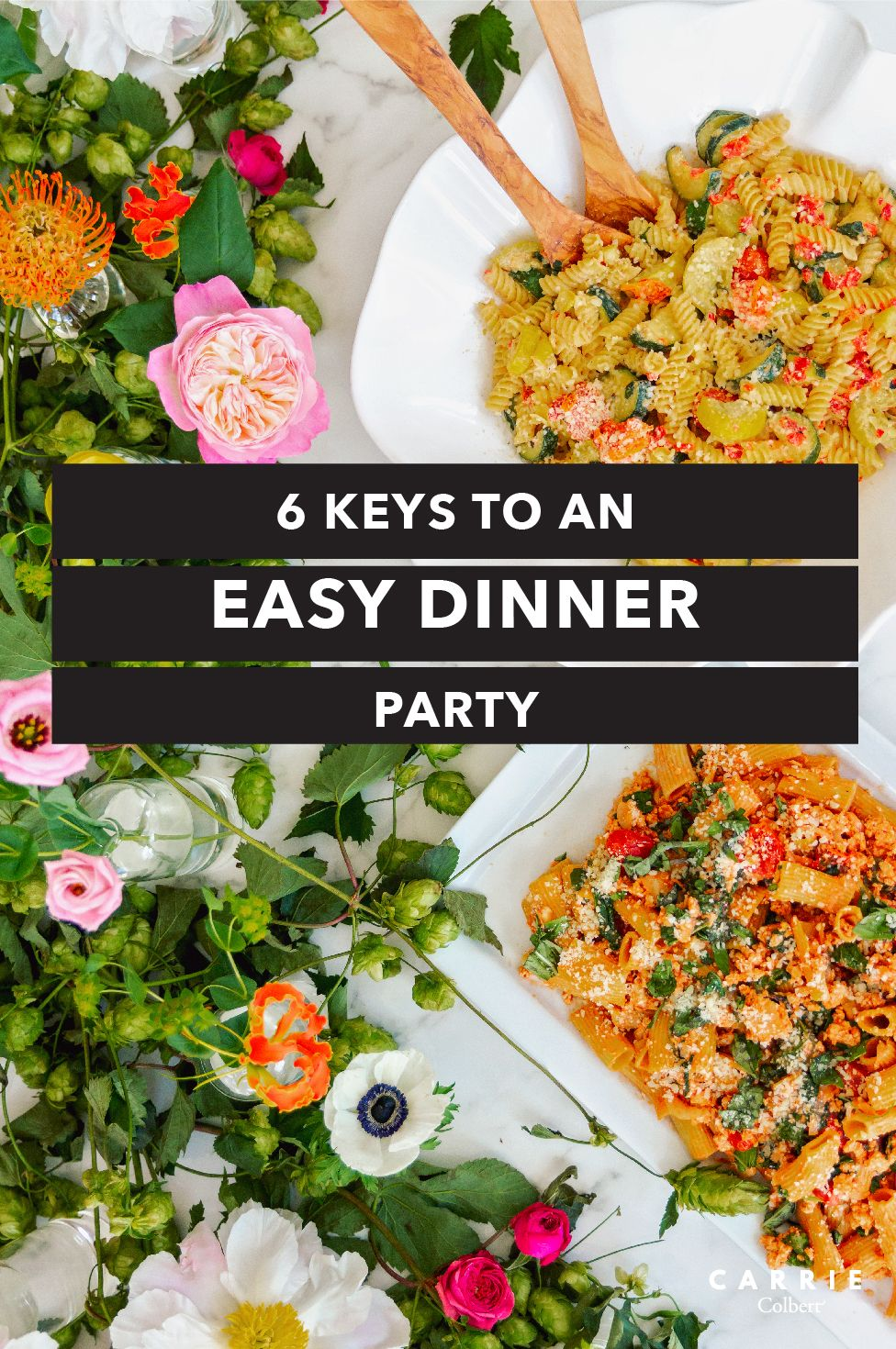 6 Keys To An Easy Dinner Party With Plated Carrie Colbert Entertaining At Home Doesn T Have Be Complicated Here Are Six Hosting