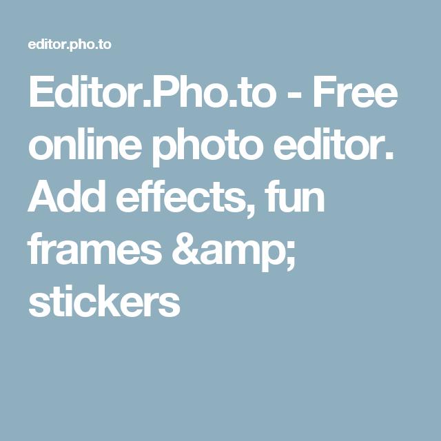Editoro Free Online Photo Editor Add Effects Fun Frames