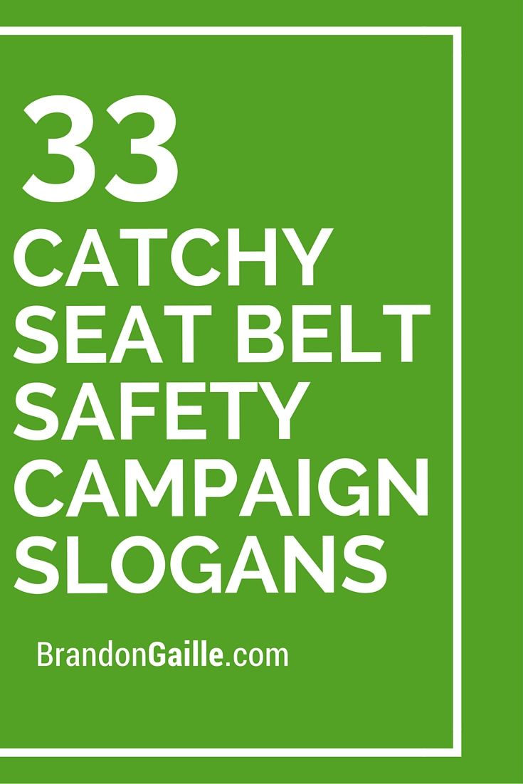33 Catchy Seat Belt Safety Campaign Slogans Campaign