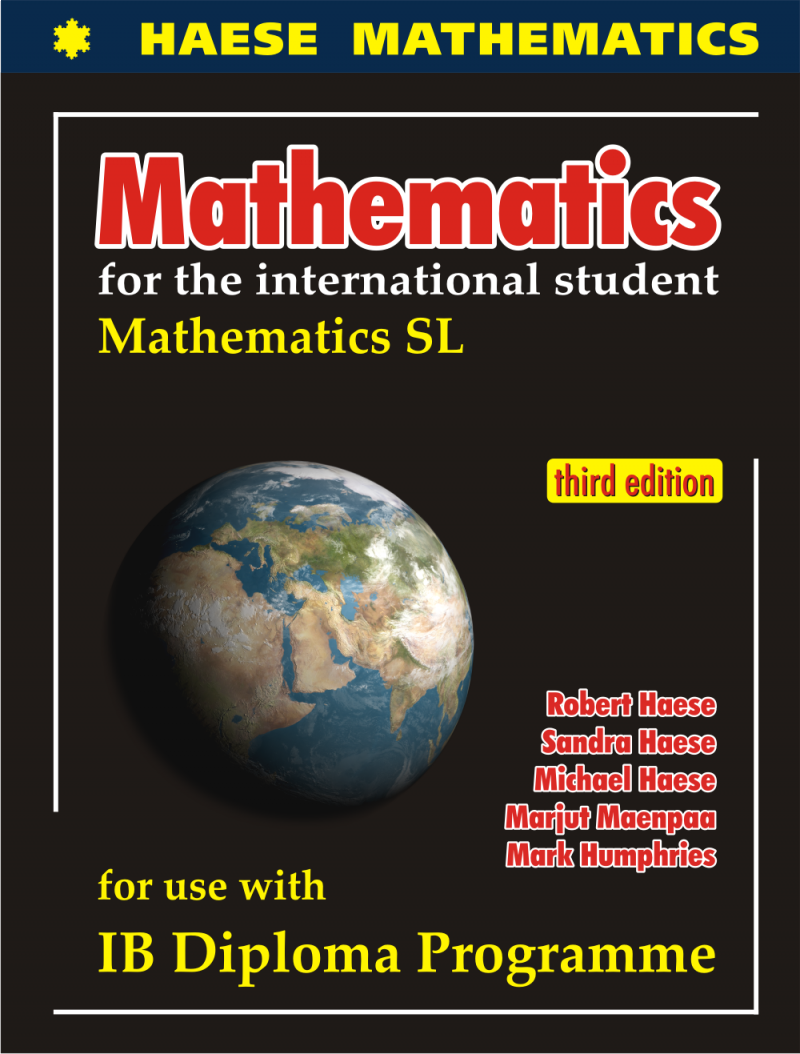Mathematics for the International Student: Mathematical Studies SL has been  written for use with theMathematical Studies SL course, which is one of the  ...