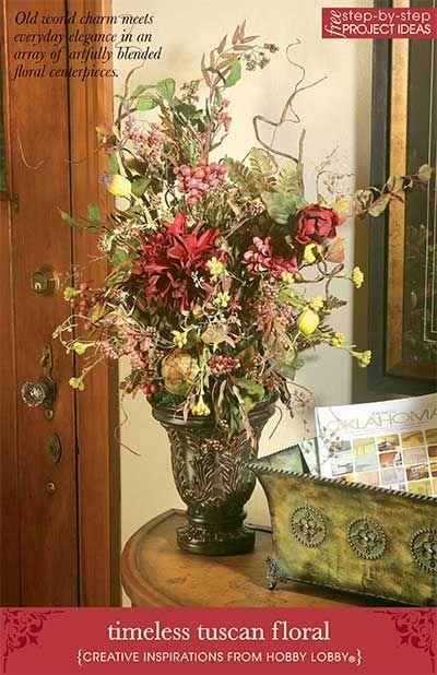 Hobby Lobby 2012 Timeless Tuscan Floral Silk Flower Arranging