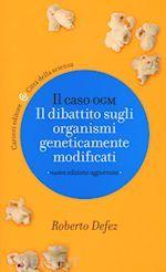 Il #caso ogm  ad Euro 11.00 in #Biologia divulgazione scientifica #Carocci