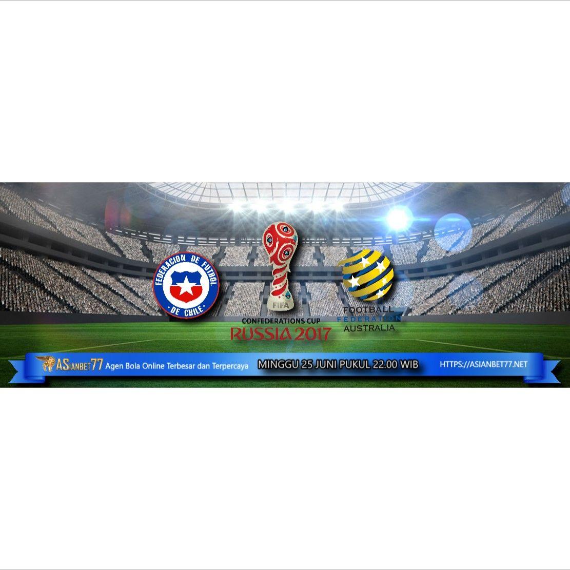 PREDIKSI BOLA : CHILE VS AUSTRALIA 25 JUNI 2017
