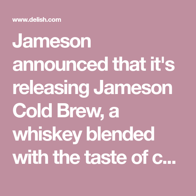 Photo of Jameson Is Releasing A Cold Brew Whiskey So Brunch Just Got A Lot More Interesting