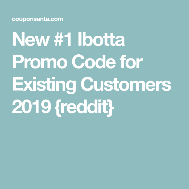 New 1 Ibotta Promo Code for Existing Customers 2019