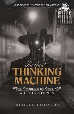 The Great Thinking Machine by Jacques Futrelle A