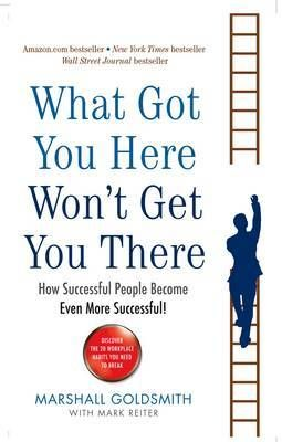 What Got You Here Won't Get You There: How Success