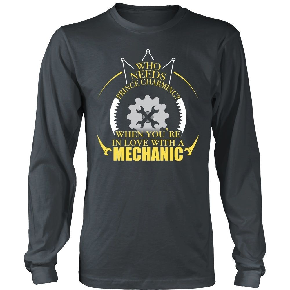Mechanic- Who needs prince charming when you're in love with a mechanic - Front Design