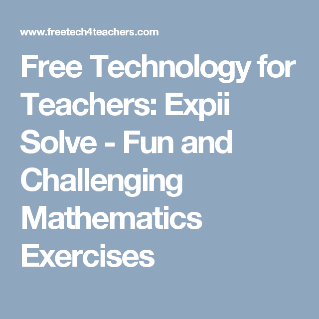 Free Technology for Teachers: Expii Solve - Fun and Challenging ...