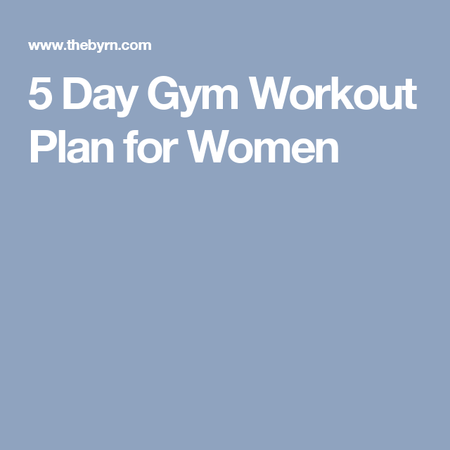 5 Day Gym Workout Plan For Women
