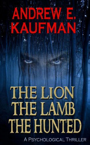 The Lion, the Lamb, the Hunted: A Psychological Thriller...haven't read this yet, but it's on my to-do list!