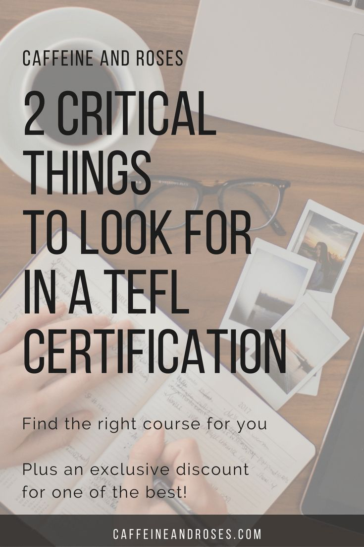 2 Critical Things To Look For In A Tefl Certification