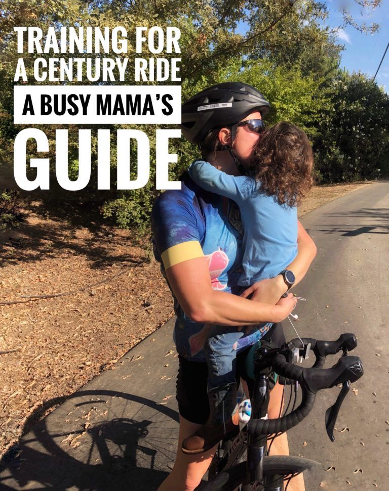 Training For A Century Ride A Busy Mama S Guide Train Training