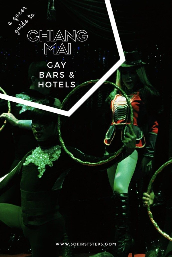 A Queer Guide to Chiang Mai Gay Bars and Hotels   50 First Steps, by Rohan Tandon