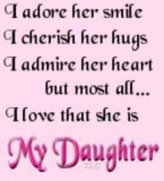 Love Quotes For Your Daughter Entrancing Daughter Quotes From Parents 8  Mother And Daughter  Pinterest