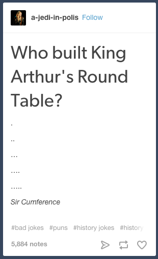 Tumblr Posts About History That Are Just Really Funny King - The 22 most hilarious two line jokes ever 7 killed me