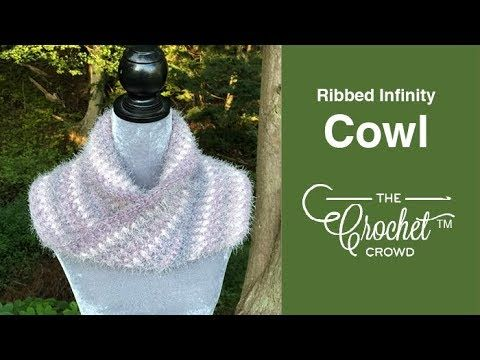 How to Crochet Ribbed Infinity Cowl (The Crochet Crowd