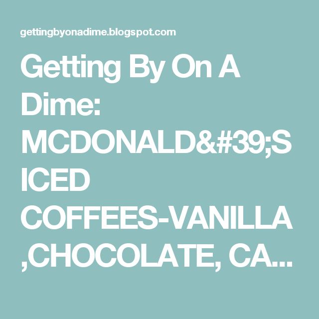 Getting By On A Dime: MCDONALD'S ICED COFFEES-VANILLA