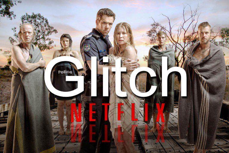 La Serie Australiana Glitch Producida Por Netflix Es Una Buenisima