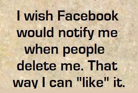Liking When People Delete You To Show You Dont Care Facebook Quotes Quotes Facebook Humor