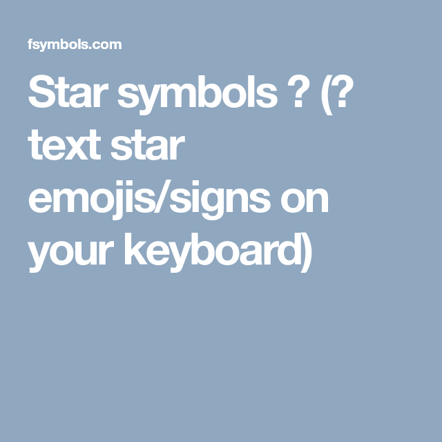 Star Symbols Text Star Emojissigns On Your Keyboard